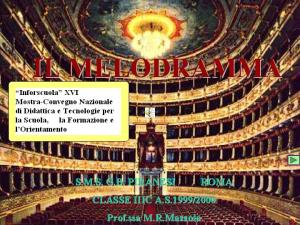 Il melodramma IIIC 99-00 Inforscuola 2000 Fiera di Roma